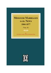 Missouri Marriages in the News, 1866-1870. (Vol. #2)