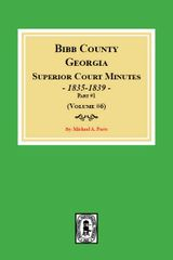 Bibb County, Georgia Superior Court Minutes, 1835-1839, PART #1. (Volume #6)