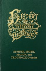 History of Sumner, Smith, Macon and Trousdale Counties, Tennessee.