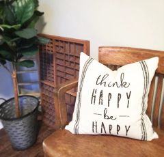 Think Happy Be Happy Pillow