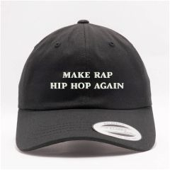 MAKE RAP HIP HOP AGAIN CAP