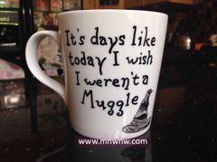 It's Days Like Today I Wish I Weren't A Muggle Mug