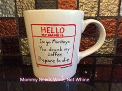 Inigo Montoya You drank my coffee. Prepare to die. (Printed)