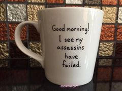 Good Morning! I See My Assassins Have Failed. Coffee Mug (Handprinted)