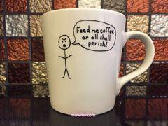 Feed Me Coffee or Perish Coffee Mug