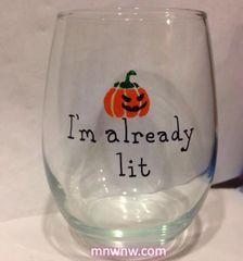 I'm Already Lit Wine Glass