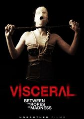 Visceral: Between The Ropes Of Madness DVD