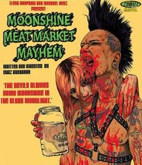 Moonshine Meat Market Mayhem Blu-Ray