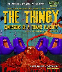 Thingy: Confessions Of A Teenage Placenta Blu-Ray