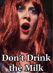 Don't Drink The Milk DVD
