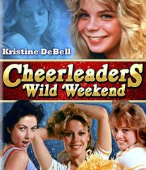 Cheerleaders Wild Weekend Blu-Ray