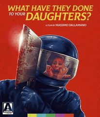 What Have They Done To Your Daughters Blu-Ray