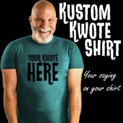 Kustom Kwotes - Your quote here