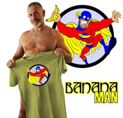 BANANA MAN on softest shirt ever