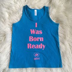 I Was Born Ready tank
