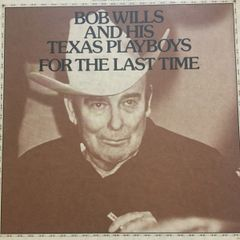 Bob Wills and his Texas Playboys for the Last Time (2 Vinyl Set)