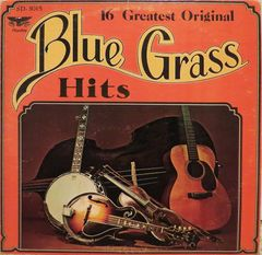 16 Greatest Original Blue Grass Hits