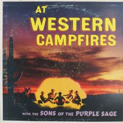 At Western Campfires: With the Sons of the Purple Sage