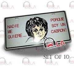 Nadie Me Quiere License Frame SET OF 10