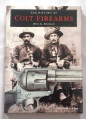 The History of Colt Firearms 2001 Hardcover with dust Jacket - SIGNED COPY