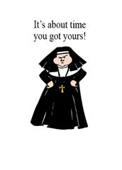 NUNS13 IT'S ABOUT TIME YOU GOT YOURS!