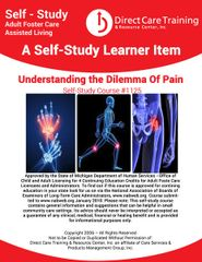 Adult Foster Care Course No. 1125 - Understanding the Dilemma of Pain (4 CEUs)