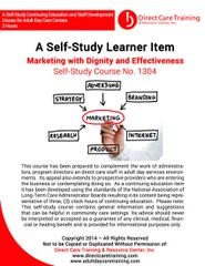 Adult Day Care Training Course No. 1304 - Marketing with Dignity and Effectiveness (3 CEU)