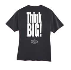 THINK BIG! (Black T-Shirt)