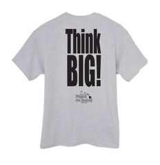 THINK BIG! (Ash T-Shirt)