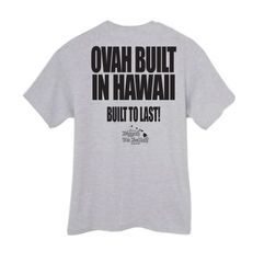 OVAH BUILT IN HAWAII Built to last! (Ash T-Shirt)