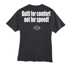 BUILT FOR COMFORT, NOT FOR SPEED! (Black T-Shirt)