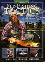 Fly Fishing Tactics: Your Guide to the Best Fly Fishing Tips, Techniques & Tackle -