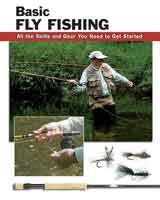 Basic Fly Fishing: All the Skills and Gear You Need to Get Started - Lefty Kreh