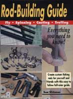 Rod Building Guide: Fly, Spinning, Casting, Trolling - Tom Kirkman