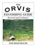 The Orvis Fly-Fishing Guide, Revised and Updated - Tom Rosenbauer