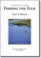 Fishing the Film - Gary A. Borger
