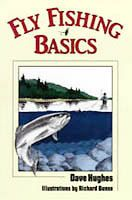 Fly Fishing Basics - Dave Hughes