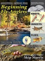Survival Guide for Beginning Fly Anglers w/ 2 DVDs - Skip Morris