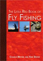 The Little Red Book of Fly Fishing - Charlie Meyers & Kirk Deeter