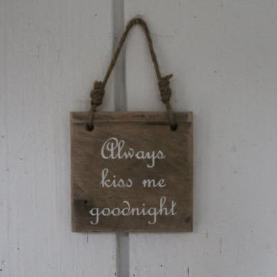 "Sign ""Always Kiss Me Goodnight"""
