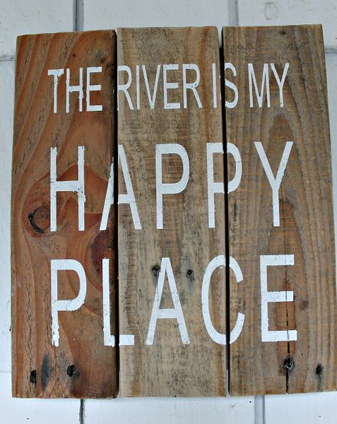 """Sign """"The River is My Happy Place"""""""