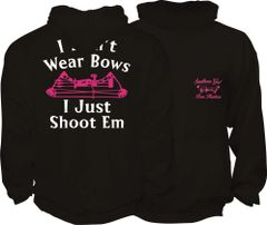 I Dont Wear Bows I Just Shoot Em Hoodie, Black with Pink and White Print