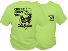 Girls Hunt Too Short Sleeve T-shirt ( 10 Different Colors )