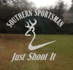 White Southern Sportsman Just Shoot It decal 4x4