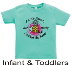 ( Pineapple Design ) A Little Sweet But Mostly Southern And Sassy ( Youth, Toddler, And Infant Sizes )