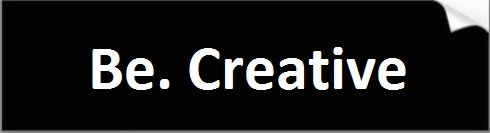 Be Creative Bumper Sticker
